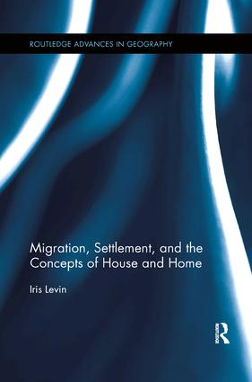 Migration, Settlement, and the Concepts of House and Home book cover
