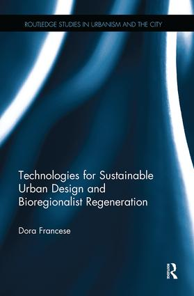 Technologies for Sustainable Urban Design and Bioregionalist Regeneration: 1st Edition (Paperback) book cover