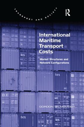 International Maritime Transport Costs: Market Structures and Network Configurations, 1st Edition (Paperback) book cover