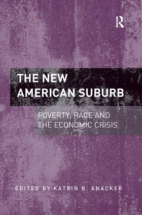 The New American Suburb: Poverty, Race and the Economic Crisis, 1st Edition (Paperback) book cover