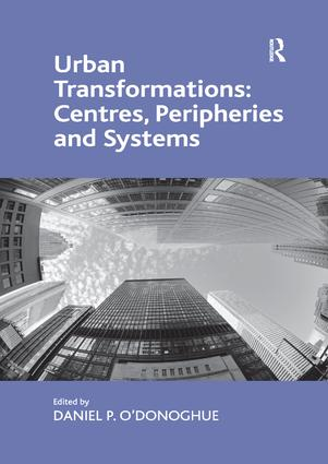 Urban Transformations: Centres, Peripheries and Systems: 1st Edition (Paperback) book cover