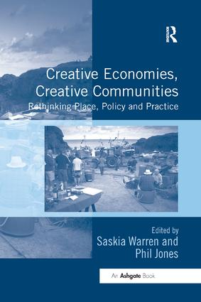 Creative Economies, Creative Communities: Rethinking Place, Policy and Practice book cover