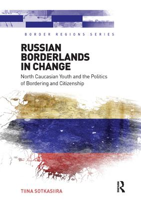 Russian Borderlands in Change: North Caucasian Youth and the Politics of Bordering and Citizenship book cover