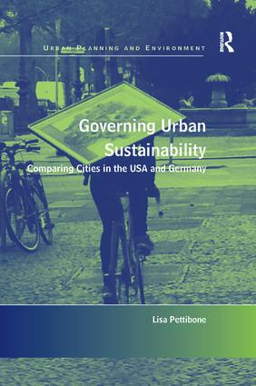 Governing Urban Sustainability: Comparing Cities in the USA and Germany, 1st Edition (e-Book) book cover