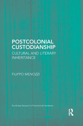 Postcolonial Custodianship: Cultural and Literary Inheritance, 1st Edition (Paperback) book cover