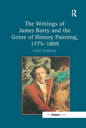 The Writings of James Barry and the Genre of History Painting, 1775–1809: 1st Edition (Paperback) book cover