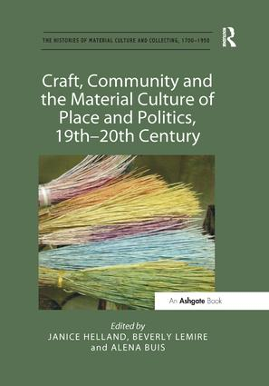 Craft, Community and the Material Culture of Place and Politics, 19th-20th Century: 1st Edition (Paperback) book cover