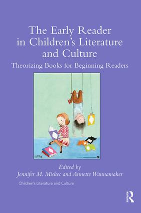 The Early Reader in Children's Literature and Culture: Theorizing Books for Beginning Readers, 1st Edition (Paperback) book cover