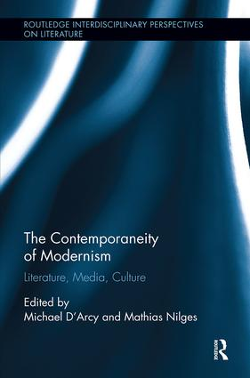 The Contemporaneity of Modernism: Literature, Media, Culture book cover