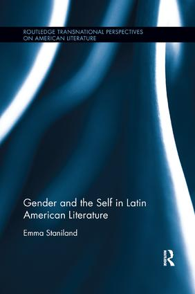 Gender and the Self in Latin American Literature: 1st Edition (Paperback) book cover