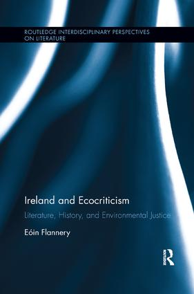 Ireland and Ecocriticism: Literature, History and Environmental Justice book cover