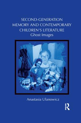 Second-Generation Memory and Contemporary Children's Literature: Ghost Images book cover