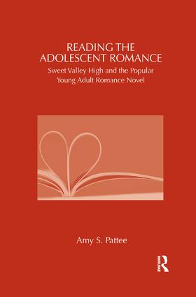 Reading the Adolescent Romance: Sweet Valley High and the Popular Young Adult Romance Novel book cover