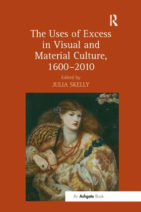 The Uses of Excess in Visual and Material Culture, 1600–2010 book cover