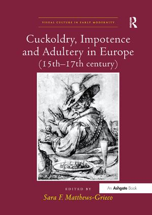 Cuckoldry, Impotence and Adultery in Europe (15th-17th century) book cover