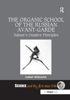 The Organic School of the Russian Avant-Garde: Nature's Creative Principles book cover