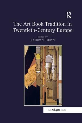 The Art Book Tradition in Twentieth-Century Europe: 1st Edition (Paperback) book cover