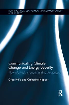 Communicating Climate Change and Energy Security: New Methods in Understanding Audiences book cover