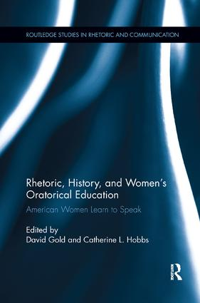 Rhetoric, History, and Women's Oratorical Education: American Women Learn to Speak, 1st Edition (Paperback) book cover