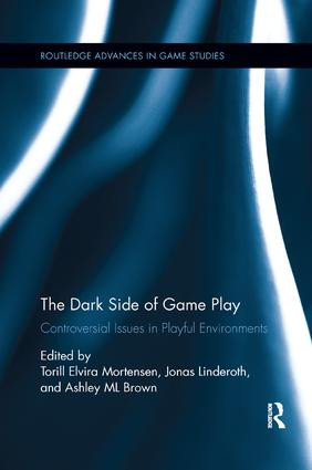 The Dark Side of Game Play: Controversial Issues in Playful Environments, 1st Edition (Paperback) book cover