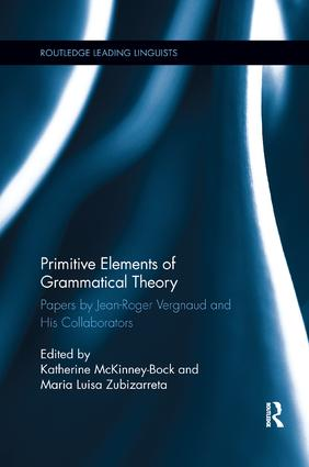 Primitive Elements of Grammatical Theory: Papers by Jean-Roger Vergnaud and His Collaborators, 1st Edition (Paperback) book cover