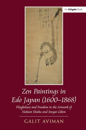 Zen Paintings in Edo Japan (1600-1868): Playfulness and Freedom in the Artwork of Hakuin Ekaku and Sengai Gibon, 1st Edition (Paperback) book cover