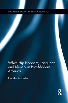 White Hip Hoppers, Language and Identity in Post-Modern America: 1st Edition (Paperback) book cover