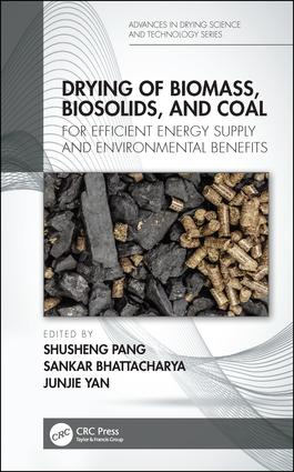 Drying of Biomass, Biosolids, and Coal: For Efficient Energy Supply and Environmental Benefits, 1st Edition (Hardback) book cover