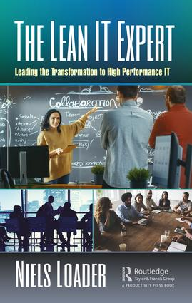 The Lean IT Expert: Leading the Transformation to High Performance IT, 1st Edition (Hardback) book cover