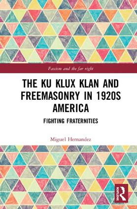 The Ku Klux Klan and Freemasonry in 1920s America: Fighting Fraternities book cover