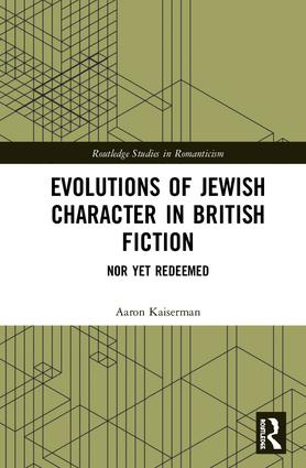 Evolutions of Jewish Character in British Fiction: Nor Yet Redeemed, 1st Edition (Hardback) book cover