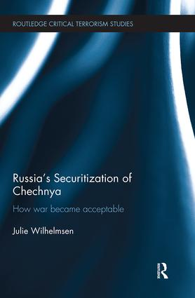 Russia's Securitization of Chechnya: How War Became Acceptable, 1st Edition (Paperback) book cover