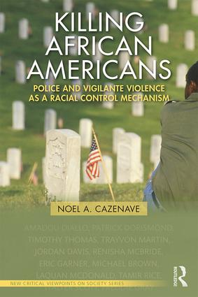Killing African Americans: Police and Vigilante Violence as a Racial Control Mechanism, 1st Edition (Paperback) book cover