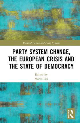 Party System Change, the European Crisis and the State of Democracy: 1st Edition (Hardback) book cover