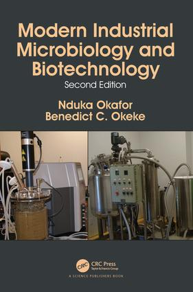 Modern Industrial Microbiology and Biotechnology: 2nd Edition (Hardback) book cover