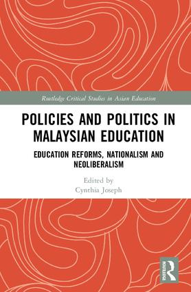 Policies and Politics in Malaysian Education: Education Reforms, Nationalism and Neoliberalism (Hardback) book cover