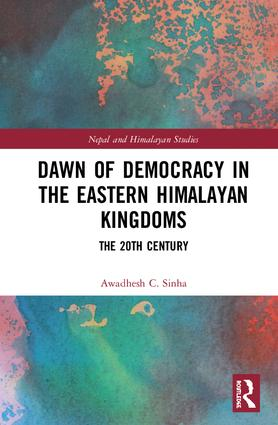 Dawn of Democracy in the Eastern Himalayan Kingdoms: The 20th Century book cover