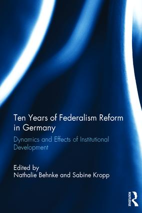 Ten Years of Federalism Reform in Germany: Dynamics and effects of institutional development book cover