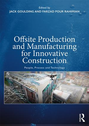 Offsite Production and Manufacturing for Innovative Construction: People, Process and Technology book cover