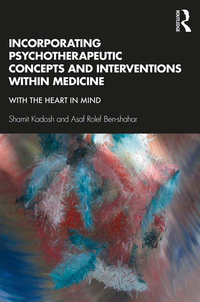 Incorporating Psychotherapeutic Concepts and Interventions Within Medicine: With the Heart in Mind, 1st Edition (Paperback) book cover