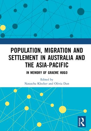 Population, Migration and Settlement in Australia and the Asia-Pacific: In Memory of Graeme Hugo, 1st Edition (Hardback) book cover