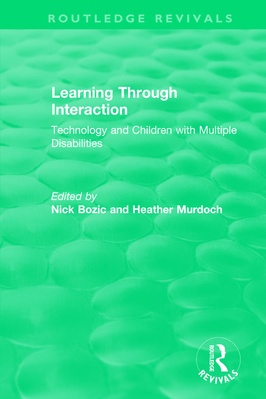 Learning Through Interaction (1996): Technology and Children with Multiple Disabilities, 1st Edition (Paperback) book cover