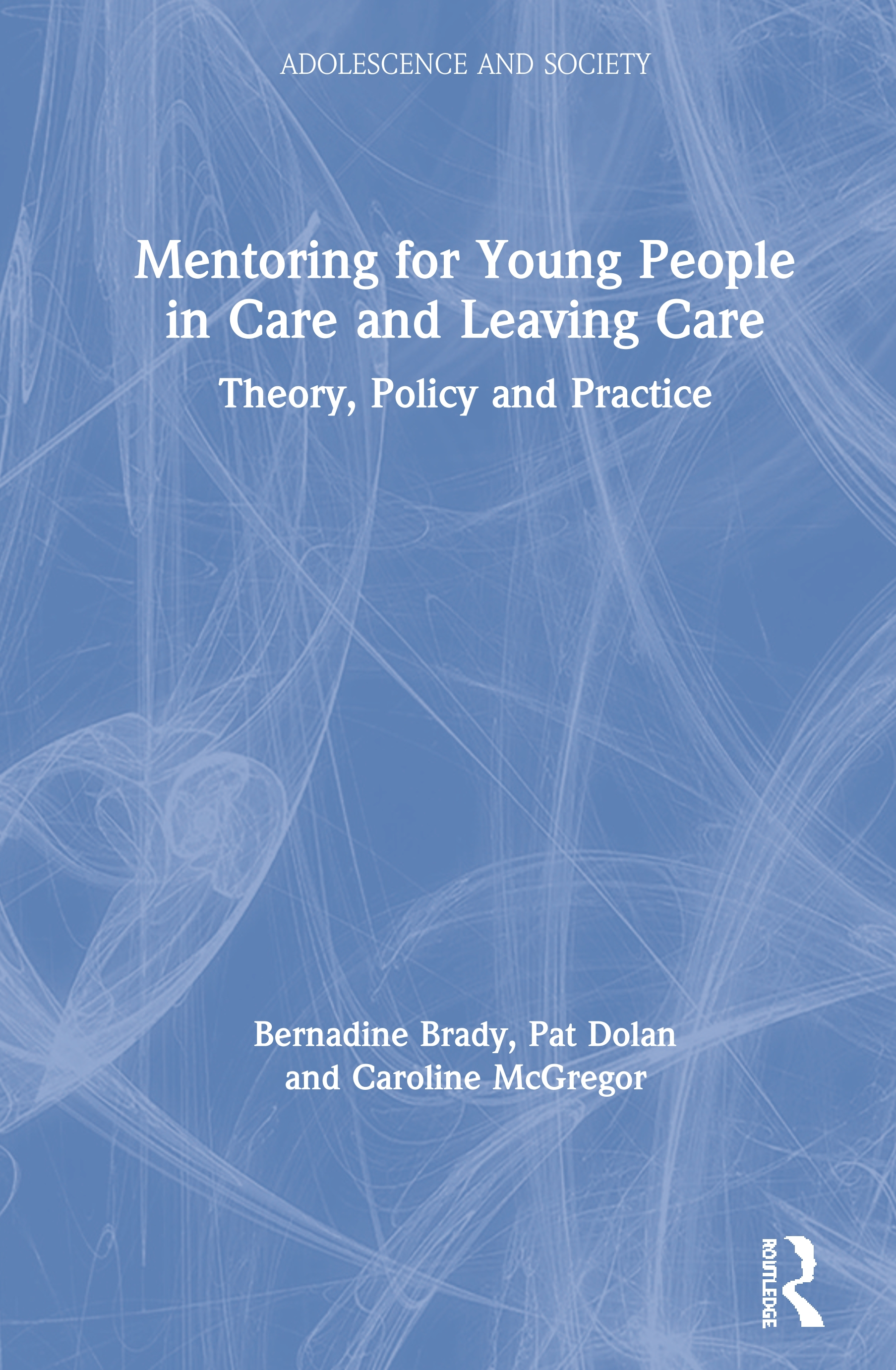 Mentoring for Young People in Care and Leaving Care: Theory, Policy and Practice book cover