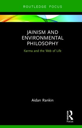 Jainism and Environmental Philosophy: Karma and the Web of Life, 1st Edition (Hardback) book cover