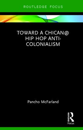 Toward a Chican@ Hip Hop Anticolonialism book cover