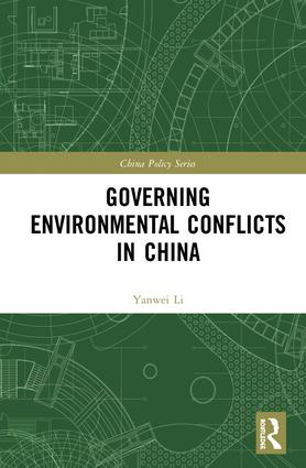 Governing Environmental Conflicts in China: 1st Edition (Hardback) book cover