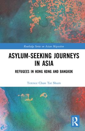 Asylum-Seeking Journeys in Asia: Refugees in Hong Kong and Bangkok, 1st Edition (Hardback) book cover