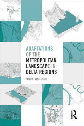 Adaptations of the Metropolitan Landscape in Delta Regions: 1st Edition (Paperback) book cover