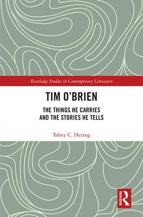 Tim O'Brien: The Things He Carries and the Stories He Tells, 1st Edition (Hardback) book cover