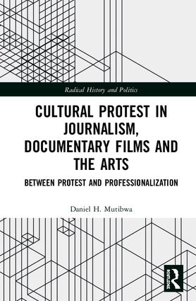 Cultural Protest in Journalism, Documentary Films and the Arts: Between Protest and Professionalization book cover